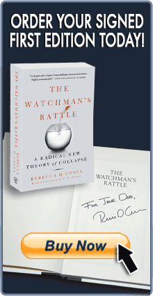 Order your signed first edition today! The Watchman's Rattle - A Radical New Theory of Collapse - Rebecca D. Costa